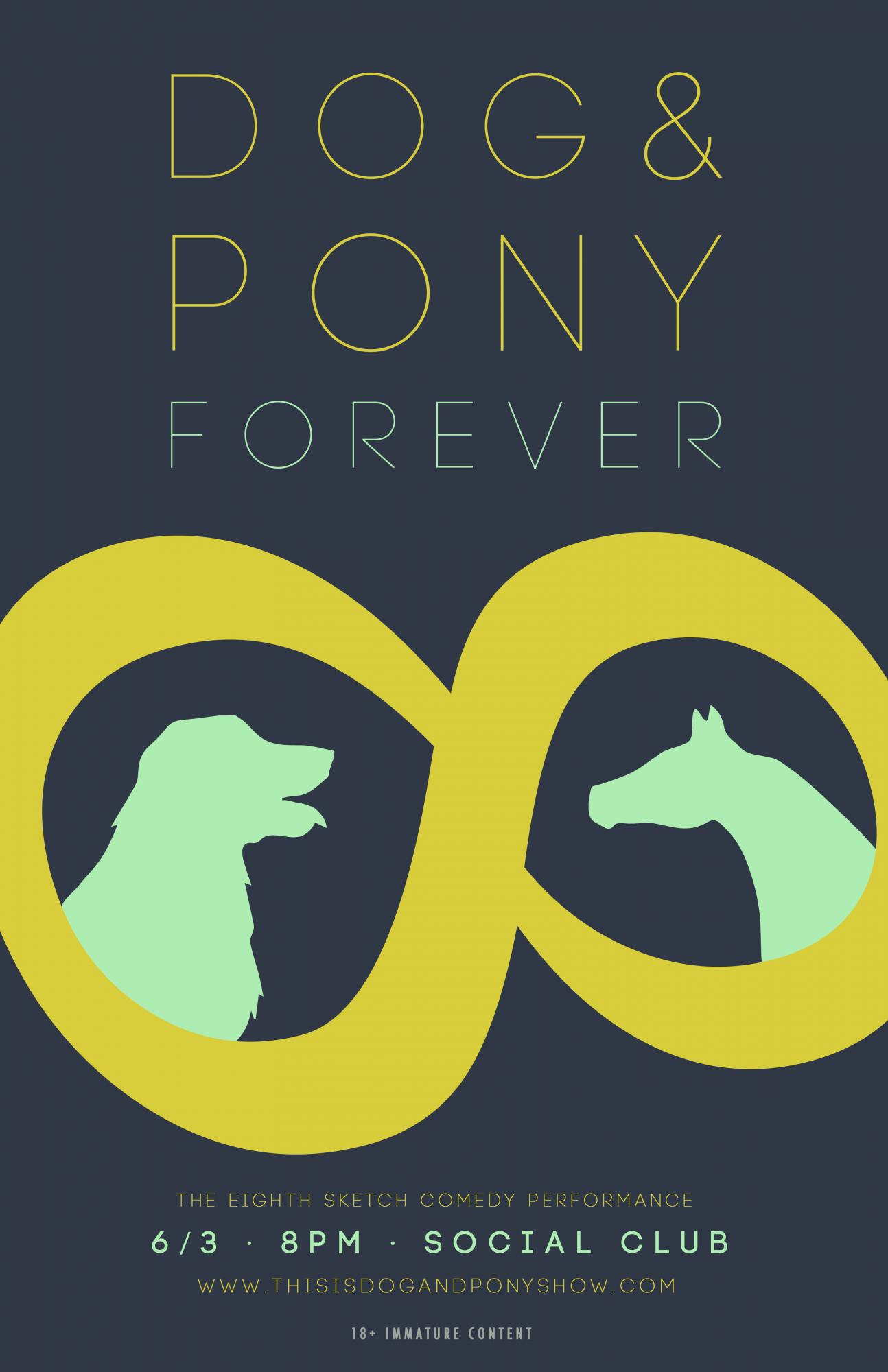 Dog & Pony Forever