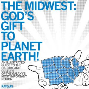 The Midwest: God's Gift to Planet Earth!